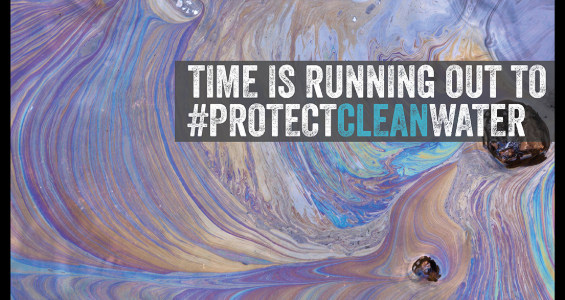 Protect the Clean Water Act from Industry Polluters!