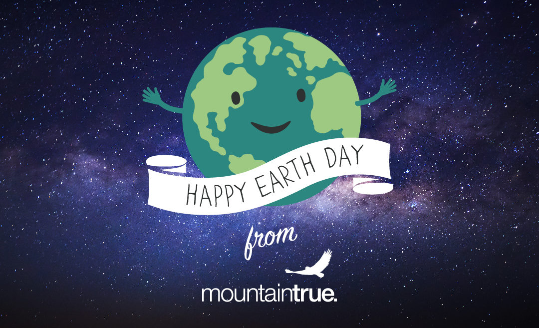 Celebrate Earth Day with MountainTrue