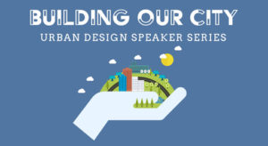 Building Our City Speaker Series logo with a hand holding a city